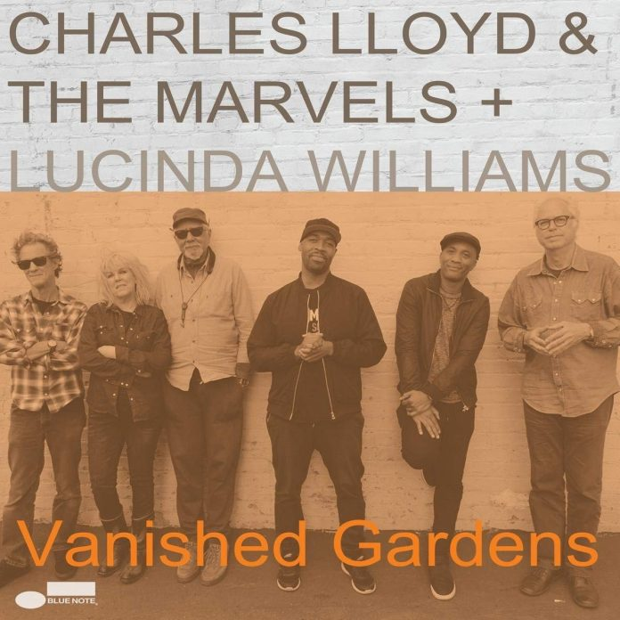 Charles Lloyd + The Marvels + Lucinda WIlliams- Vanished Gardens