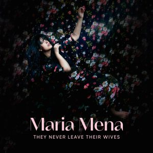 Maria Mena They Never Leaver Their Wives 2.0_1500x1500