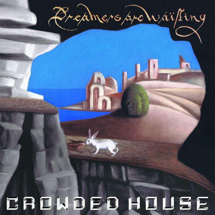 Crowded House – Dreamers Are Waiting