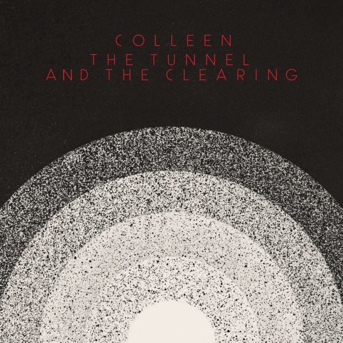 Colleen – The Tunnel and the Clearing